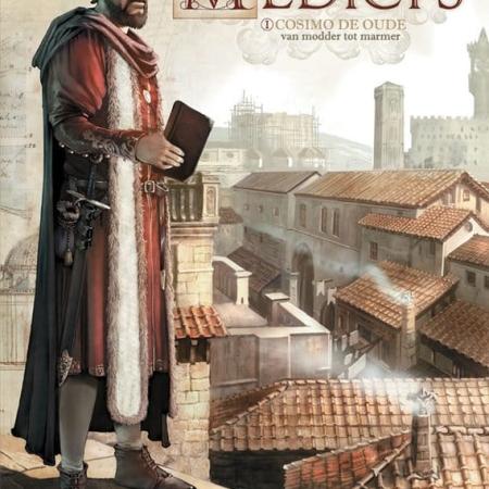Medici's 1 : Cosimo de Oude – Van modder tot marmer