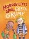 Nobody likes you Greta Grump