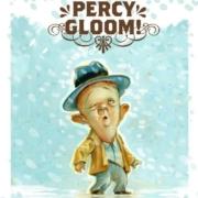 Wake up,Percy Gloom