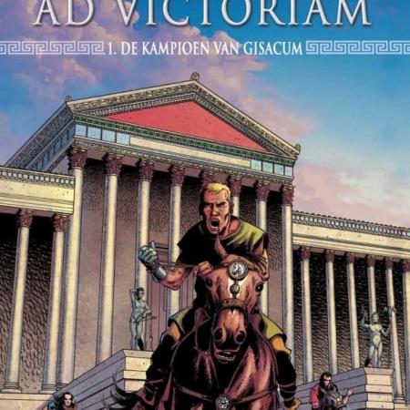 Ad victoriam 1: De kampioen van Gisacum