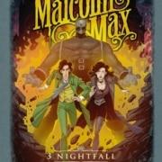 Malcolm Max 3: Nightfall