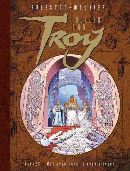 Trollen van Troy 25: Met zeep vang je geen vliegen