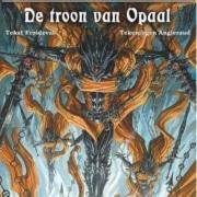 Kronieken van de zwarte maan 18: De troon van Opaal